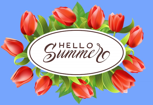Hello summer lettering in oval frame with\ tulips. Summer offer or sale advertising