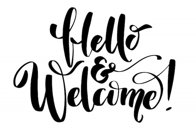 Hello and welcome calligraphy lettering  Vector | Premium Download