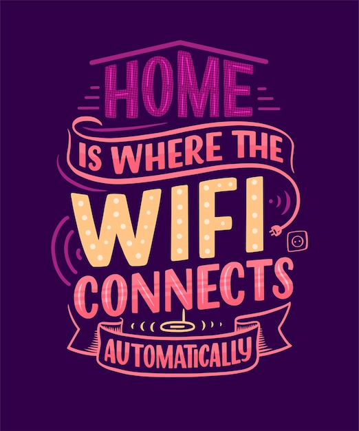 Home is where the wifi connects automatically Premium Vector