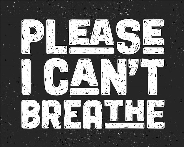 I cant breathe. text message for protest action Premium Vector