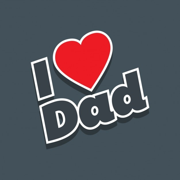 I love dad grey background vector free download - I love you daddy download ...