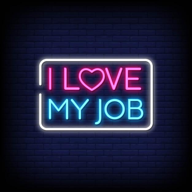 I love my job in neon sign   Premium Vector