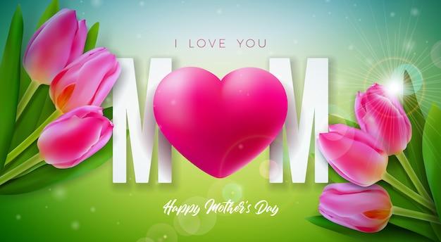 Я люблю тебя, мама. счастливый дизайн поздравительной открытки дня матери с цветком тюльпана и красным сердцем на предпосылке весны. празднование иллюстрация шаблон для баннера, флаера, приглашения, брошюры, плаката. Бесплатные векторы
