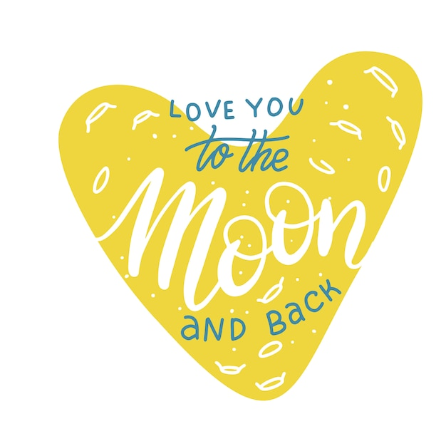 I love you to the moon and back. hand drawn typography Premium Vector