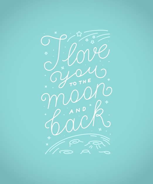 I love you to the moon and back  lettering quote Premium Vector