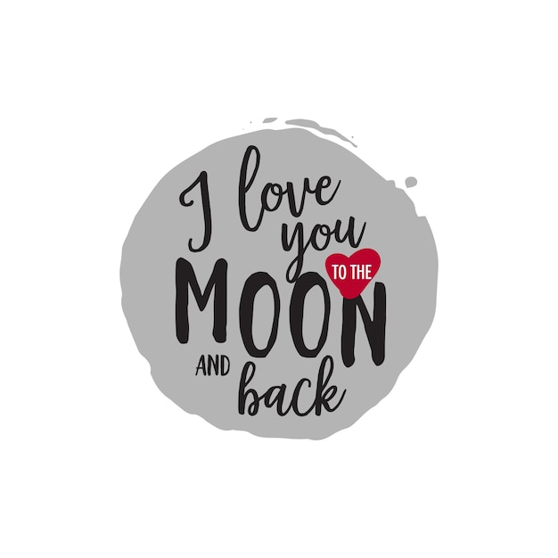 I love you to moon and back lettering Premium Vector