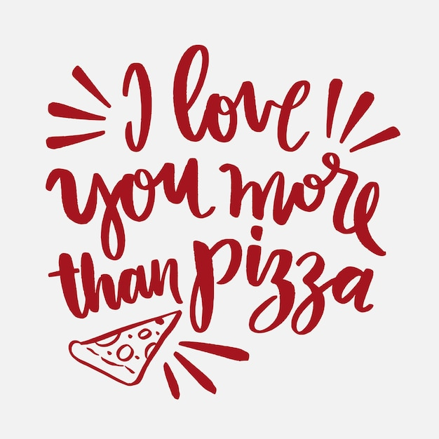I love you more than pizza lettering Free Vector