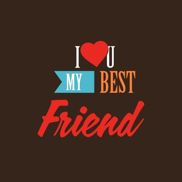 Love Finds You Quote: I Love You My Best Friend Vector