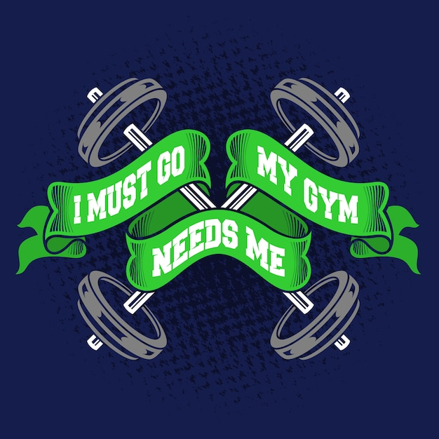 I must go my gym needs me quotes Premium Vector