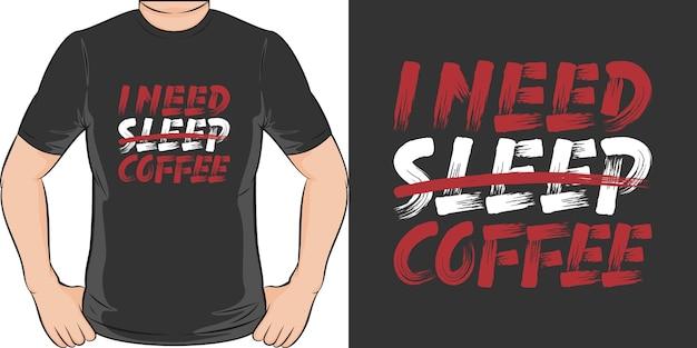 Мне нужен кофе. уникальный и модный дизайн футболки Premium векторы