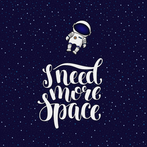 I need more space, introvert slogan with astronaut flying away into infinite space Premium Vector