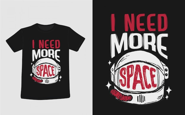 I need more space typography illustration for t shirt design Premium Vector