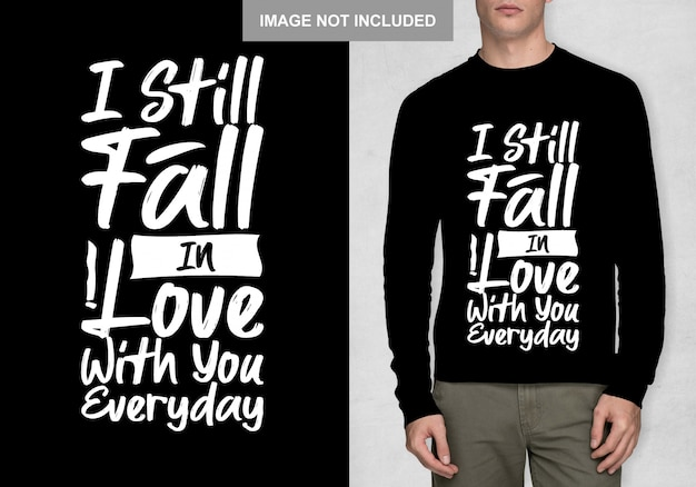 I still fall in love with you everyday Premium Vector