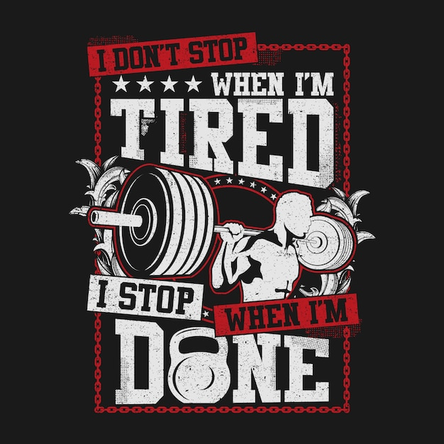 I don't stop when i'm tired Premium Vector