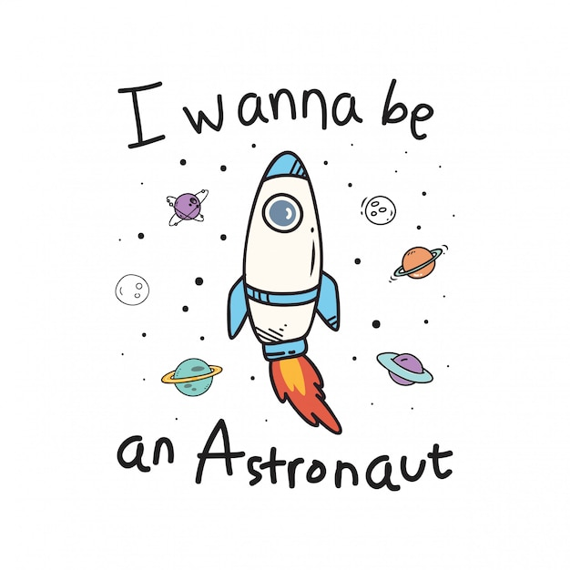 I wanna be an astronaut quote, space shuttle rocket Premium Vector