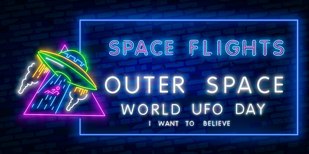 I want to believe. world ufo day. outer space neon sign. space flights Premium Vector