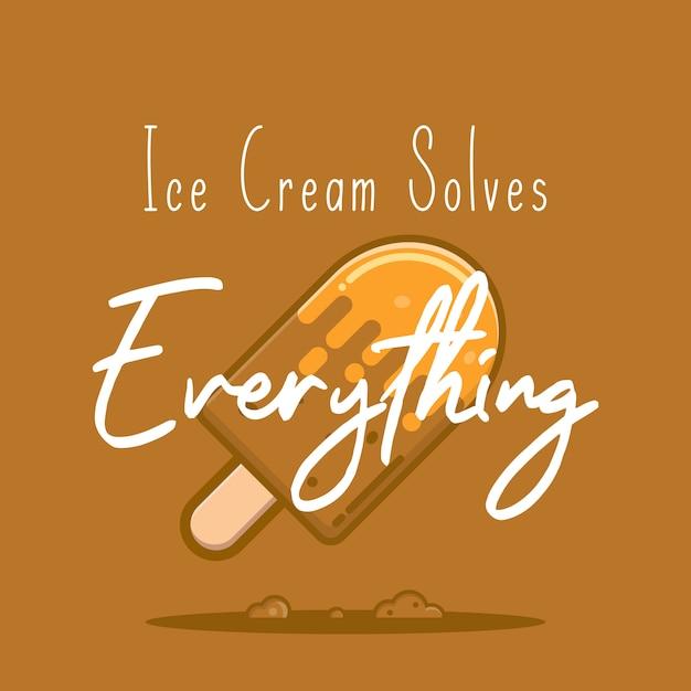 Ice cream solves everything Premium Vector