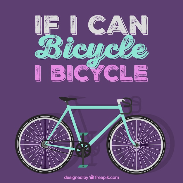 If I can bicycle, I bicycle