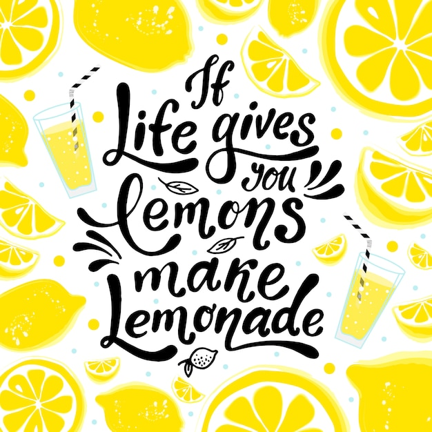 Premium Vector If Life Gives You Lemons Make Lemonade Hand Lettering