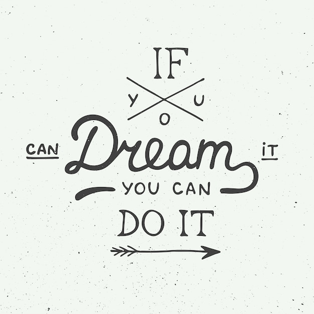 If you can dream it you can do it in vintage style Premium Vector