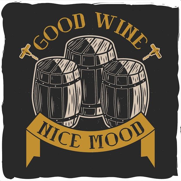 Illustration of barrels full of wine and quotation. raster copy. Premium Vector
