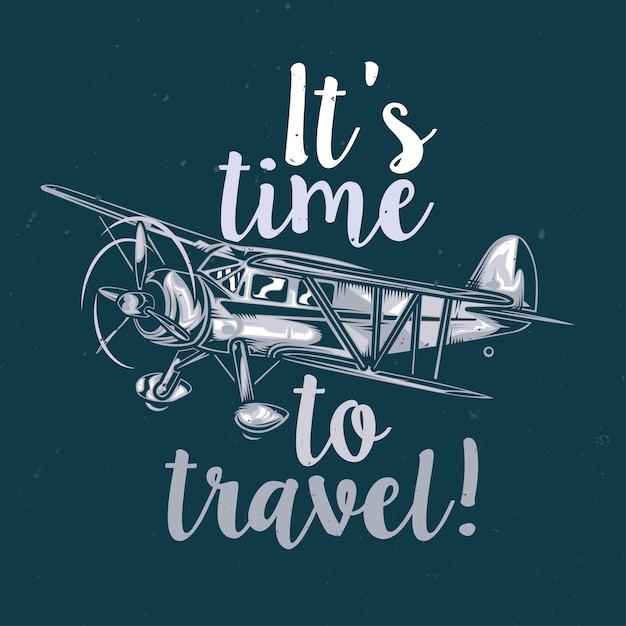 Иллюстрация старинного самолета и надписи: пора путешествовать! Premium векторы