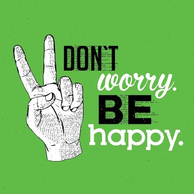 フレーズが付いている有益なタブレットサインポスターは緑のイラストで幸せになる心配しないでください 無料ベクター