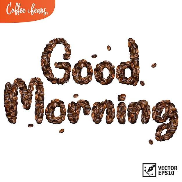 Надпись доброе утро из 3d реалистичных кофейных зерен Premium векторы