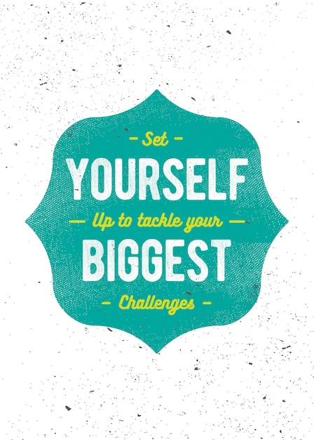 Inspirational lettering phrase: set yourself up to tackle your biggest challenges. motivation quote. Premium Vector