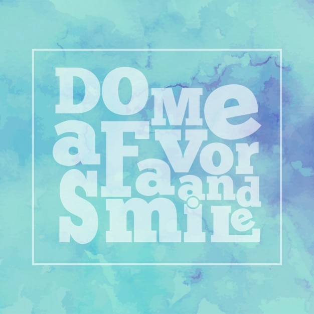 Inspirational quote do me a favor and smile on bright modern watercolor background