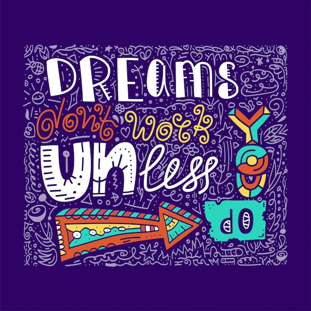 Inspirational quote dreams dont work until you do Premium Vector