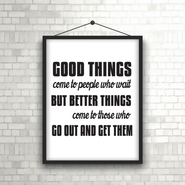 Framed Inspirational Quotes Inspirational quote in picture frame hanging on a brick wall  Framed Inspirational Quotes
