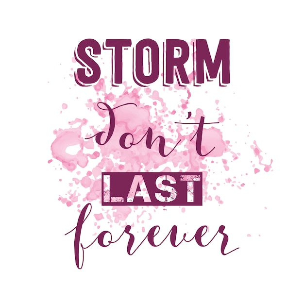 Inspirational Quote Storm Don't Last Forever Vector