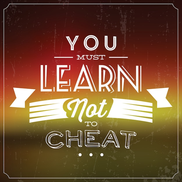 Inspirational quote you must learn not to cheat Free Vector