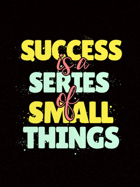 Inspirational quotes poster saying success is a series of small things Premium Vector