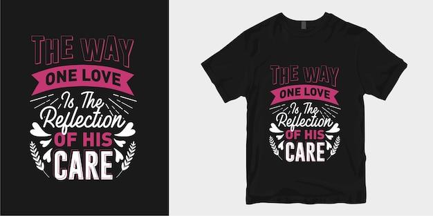 Вдохновляющие цитаты о дизайне футболки с романтической типографикой и любовью Premium векторы