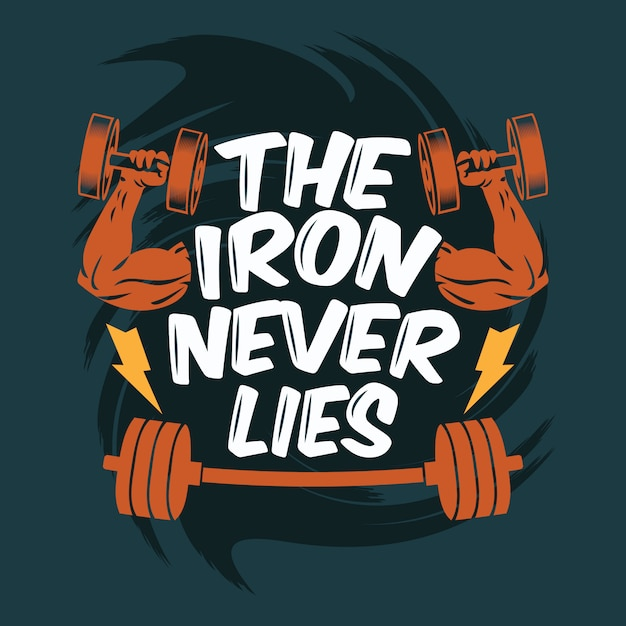 The iron never lies background Premium Vector