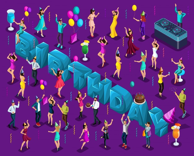 Isometric celebration birthday, big letters, dancing  people, in holiday caps, happy, balloons, cake Premium Vector