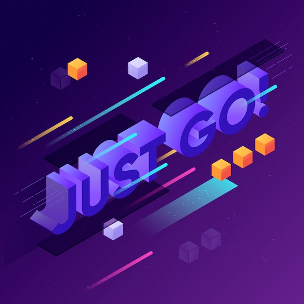 Isometric typographic message just go Free Vector