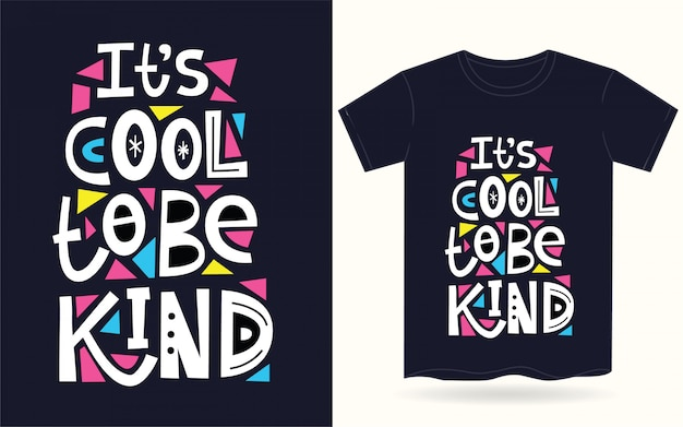 It's cool to be kind typography for t shirt Premium Vector
