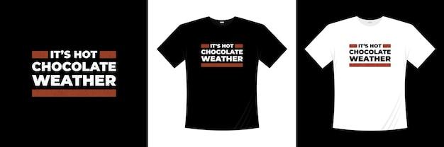 Типография дизайн футболки с погодой из горячего шоколада Premium векторы