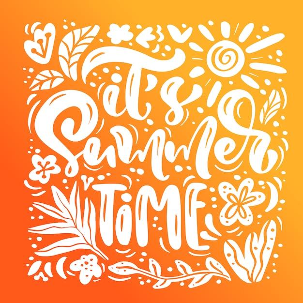 It s summer time calligraphy Premium Vector