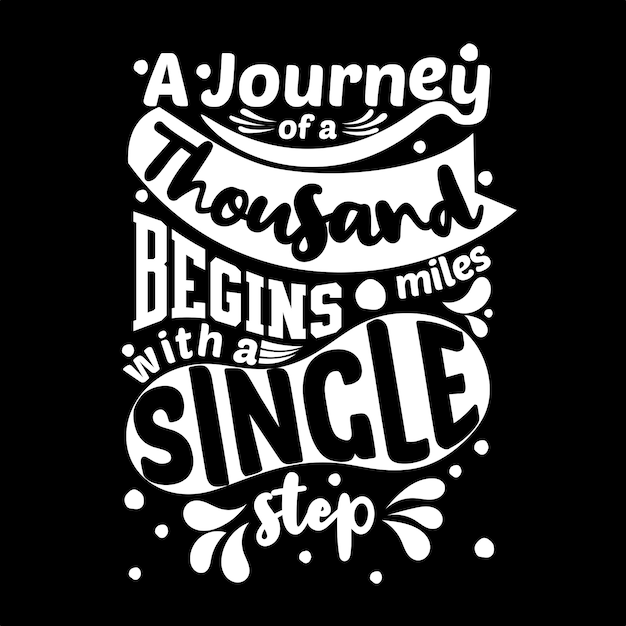 A journey of a thousand miles begins with a single step. motivational quote Premium Vector