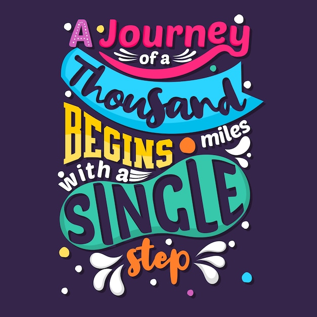 A journey of a thousand miles begins with a single step Premium Vector