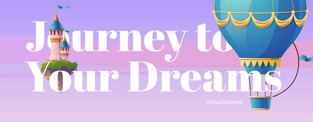 Путешествие к своей мечте. баннер с воздушным шаром и фантастическим замком. Бесплатные векторы