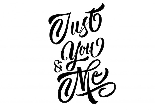 Just you and me lettering Free Vector