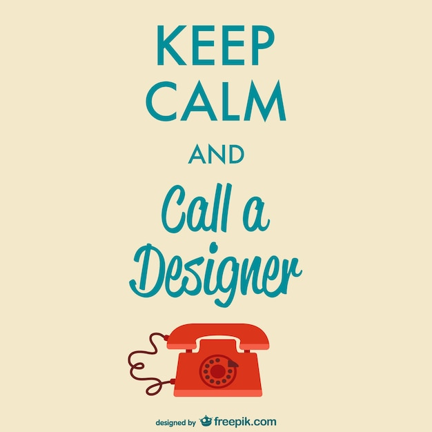 Keep calm call a designer poster vector free download for Keep calm font download