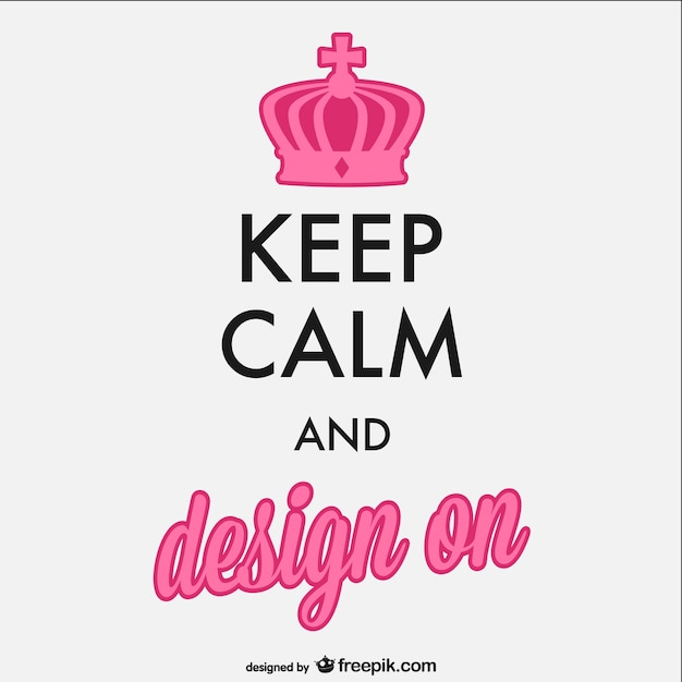 Keep calm and design poster Free Vector