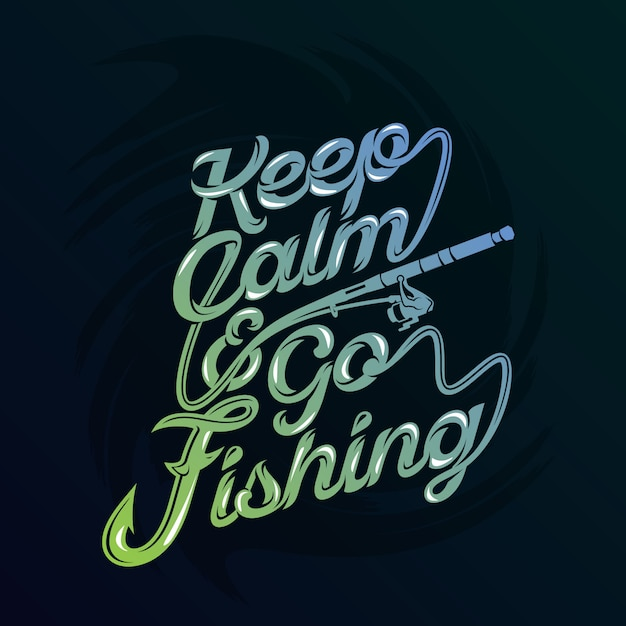 Keep calm and go fishing. fishing sayings & quotes Premium Vector