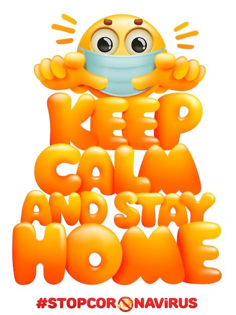 Keep calm and stay home. coronavirus self-quarantine symbol. emoji cartoon character in mask Premium Vector